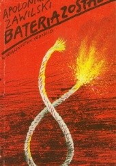 Okładka książki Bateria została Apoloniusz Zawilski