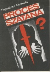 Okładka książki Proces szatana? Eugeniusz Iwanicki