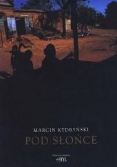 Okładka książki Pod słońce Marcin Kydryński