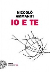 Okładka książki Io e Te Niccolo Ammaniti
