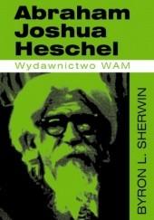 Okładka książki Abraham Joshua Heschel Byron L. Sherwin