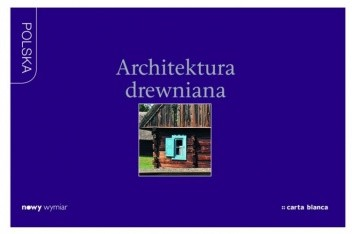 Okładka książki Architektura drewniana Elżbieta Marciniszyn