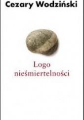 Okładka książki Logo nieśmiertelności Cezary Wodziński