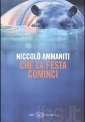 Okładka książki Che la festa cominci Niccolo Ammaniti