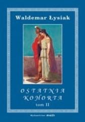 Okładka książki Ostatnia kohorta t. 2 Waldemar Łysiak
