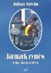 Okładka książki Jarmark rymów. Tylko dla dorosłych Julian Tuwim