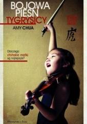 Okładka książki Bojowa pieśń tygrysicy Amy L. Chua