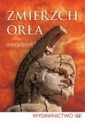 Okładka książki Zmierzch orła Frank S. Becker