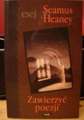 Okładka książki Zawierzyć poezji Seamus Heaney