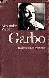Okładka książki Garbo Alexander Walker