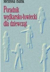 Okładka książki Poradnik wędkarsko-łowiecki dla dziewcząt Melissa Bank