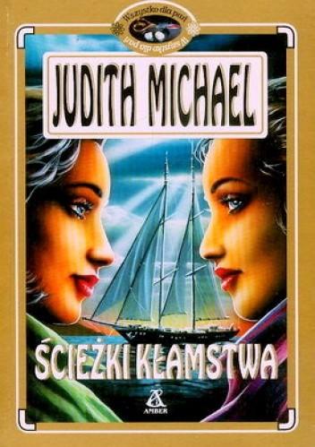 Okładka książki Ścieżki kłamstwa Judith Michael