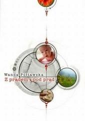 Okładka książki Z prądem i pod prąd Wanda Półtawska