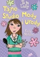 Okładka książki Tajne Studio Mody i Urody Kelly McKain