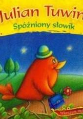 Okładka książki Spóźniony słowik Julian Tuwim