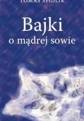 Okładka książki Bajki o mądrej sowie Tomáš Špidlík