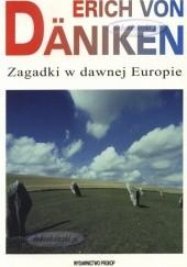 Okładka książki Zagadki w dawnej Europie : na tropach tajemniczych linii Erich von Däniken