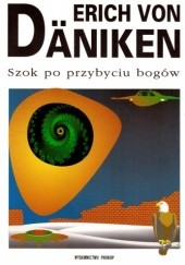 Okładka książki Szok po przybyciu bogów Erich von Däniken