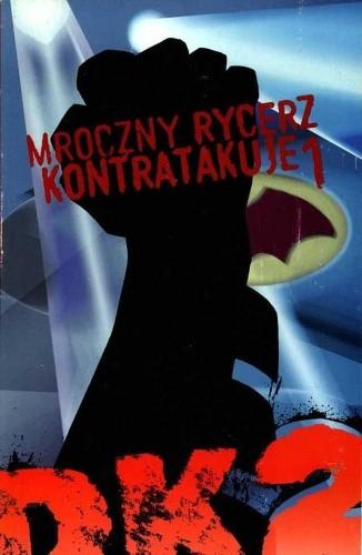 Okładka książki Batman: Mroczny Rycerz Kontratakuje cz.1 Frank Miller
