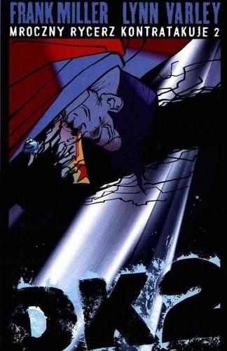 Okładka książki Batman: Mroczny Rycerz Kontratakuje cz.2 Frank Miller