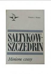 Okładka książki Minione czasy Michaił Sałtykow-Szczedrin