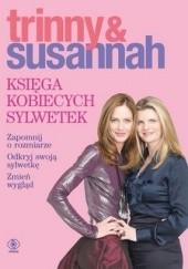 Okładka książki Księga kobiecych sylwetek Susannah Constantine,Trinny Woodall