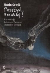 Okładka książki Przeżyć... i co dalej? Maria Orwid