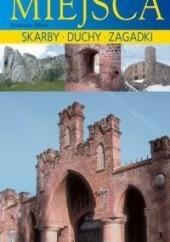 Okładka książki Tajemnicze Miejsca Zuzanna Śliwa