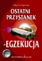 Okładka książki Ostatni przystanek - egzekucja Oleg Gordijewski