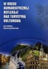 Okładka książki W kręgu humanistycznej refleksji nad turystyką kulturową Marek Kazimierczak