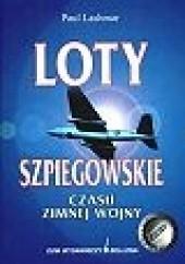 Okładka książki Loty szpiegowskie czasu zimnej wojny Paul Lashmar