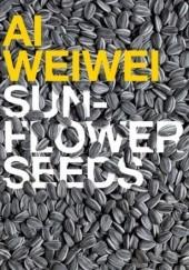 Okładka książki Ai Weiwei. Sun-flower Seeds praca zbiorowa