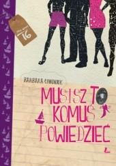 Okładka książki Musisz to komuś powiedzieć Barbara Ciwoniuk,Olga Reszelska