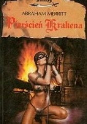 Okładka książki Pierścień Krakena czyli Mieszkańcy mirażu Abraham Merritt