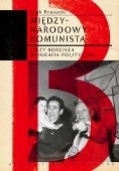 Okładka książki Międzynarodowy komunista. Jerzy Borejsza: biografia polityczna Eryk Krasucki