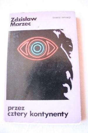 Okładka książki Przez cztery kontynenty Zdzisław Marzec