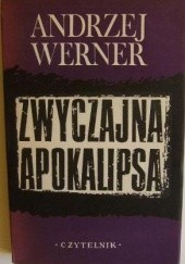 Okładka książki Zwyczajna apokalipsa: Tadeusz Borowski i jego wizja świata obozów Andrzej Werner