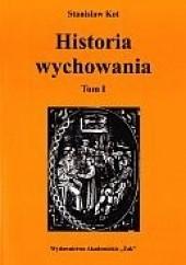 Okładka książki Historia wychowania tom 1. Od starożytnej Grecji do połowy wieku XVIII Stanisław Kot