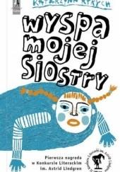 Okładka książki Wyspa mojej siostry Katarzyna Ryrych