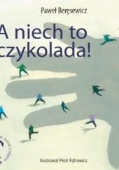 Okładka książki A niech to czykolada! Paweł Beręsewicz