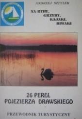 Okładka książki 26 pereł Pojezierza Drawskiego. Przewodnik turystyczny Andrzej Sztyler