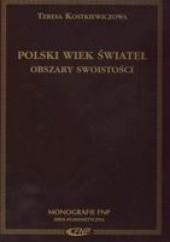 Okładka książki Polski wiek świateł : obszary swoistości Teresa Kostkiewiczowa