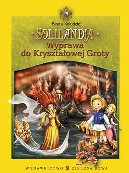 Okładka książki Solilandia t.II Wyprawa do Kryształowej Groty Beata Kołodziej