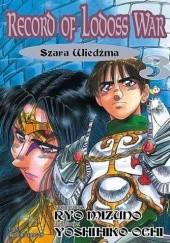 Okładka książki Record of Lodoss War t.3 - Szara Wiedźma Ryo Mizuno,Yoshihiko Ochi