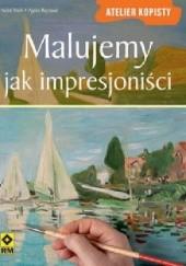 Okładka książki Malujemy jak impresjoniści