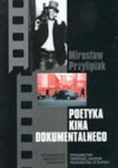 Okładka książki Poetyka kina dokumentalnego Mirosław Przylipiak