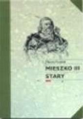 Okładka książki Mieszko III Stary Maciej Przybył