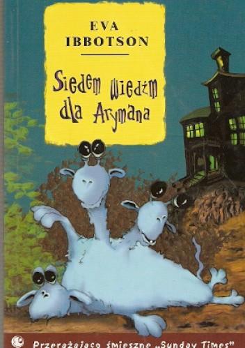 Okładka książki Siedem wiedźm dla Arymana Eva Ibbotson