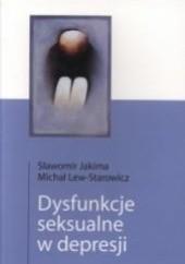 Okładka książki Dysfunkcje seksualne w depresji Sławomir Jakima,Michał Lew-Starowicz