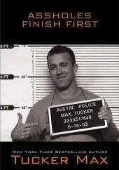 Okładka książki Assholes finish first Tucker Max